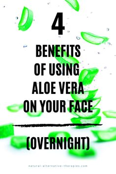 Many people I know apply Aloe Vera on their face overnight – every night.  After discovering the amazing benefits of using Aloe overnight for your skin complexion – I was convinced to try it myself.  After about a week – I was hooked. Keep reading inside...