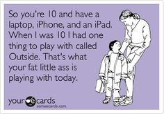 some ecards that's what your fat little ass is playing with today