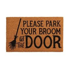 Crafted of natural coir with PVC backing, our doormat requests that those witches who visit leave their transportation outside. Halloween Banner, Halloween Table, Diy Halloween Decorations, Halloween House, Fall Halloween, Halloween 2019, Halloween Crafts, Halloween Ideas, One Day