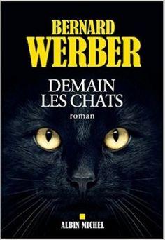 Découvrez Demain les chats, de Bernard Werber sur Booknode, la communauté du…