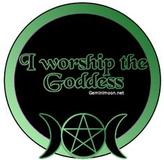 I worship the Goddess