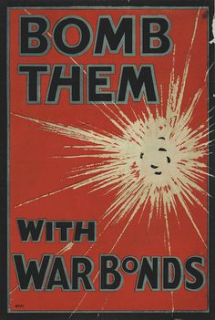 Bomb Them with War Bonds poster printed in London by Hill, Siffken & Co c. 1914 | BiblioOdyssey