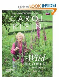 Wild Flowers: Nature's own to garden grown: : Carol Klein: