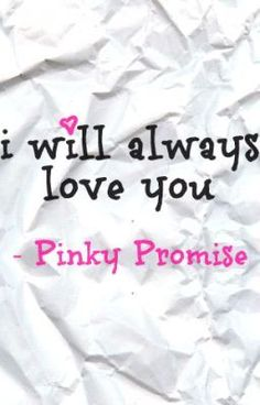 I will always love you -pinky promise.a pinky promise is serious business. My Beautiful Daughter, To My Daughter, Hello Beautiful, Beautiful Roses, Always Love You, Just For You, Love Of My Life, My Love, Little Black Books