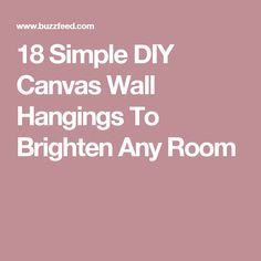 18 Simple DIY Canvas Wall Hangings To Brighten Any Room