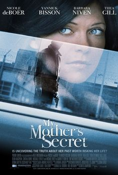 My Mother's Secret (2012) Nicole de Boer stars as a pregnant woman who learns she is adopted. But on finding her biological mother discovers a mystery surrounding her grandfather's killing and her father's incarceration