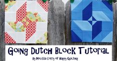 Today I am so excited to share a new quilt block tutorial.  I call it, Going Dutch.         Going Dutch is the 4th block in the Virtual Qui...