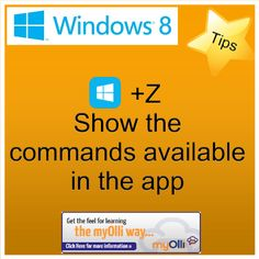 Windows 8: Tip- Press Windows Key + Z Show the commands available in the app. Source: www.theittrainingsurgery.com Windows 8 Tips, Snap App, Z Show, Start Screen, Open App, Language, Feelings, Learning, Apps