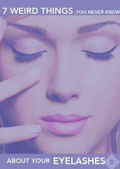 Your eyelashes get batted, curled, and coated with mascara on the regular, but that tiny row of hairs does much more than simply make smoky eye pop. Here are seven fun facts we were surprised to learn about our lashes.