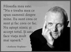 My philosophy is: It's none of my business what people say of me and think of me. I expect nothing and accept everything. Strong Words, Anthony Hopkins, My Philosophy, Short Inspirational Quotes, Daughter Quotes, Think Of Me, Einstein, Persona, Good Things