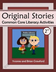 Common Core Literacy - Original Stories and Activities (2nd grade) product from Yvonne-Crawford on TeachersNotebook.com