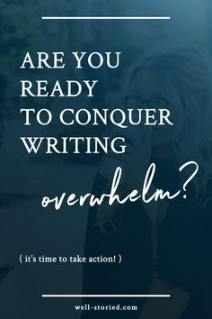 Are you ready to conquer writing overwhelm? It's time to take action today using author Kristen Kieffer's favorite method for fighting back!