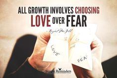 """""""All growth involves choosing love over fear"""" by Bryant McGill"""