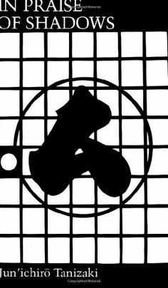 In Praise of Shadows: Junichiro Tanizaki: 9780918172020: Amazon.com: Books