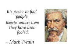 Twain was a close observer of people being fooled
