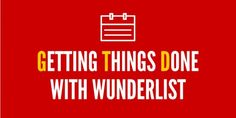Getting Things Done in Wunderlist                                                                                                                                                                                 More