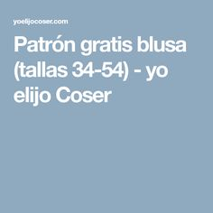 Patrón gratis blusa (tallas 34-54) - yo elijo Coser