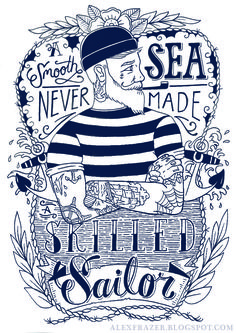 """{Skin + Ink} tattoo quote inspiration """"A Smooth Sea Never Made A Skilled Sailor"""" Tatto Ink, Tatoo Art, Illustrations, Illustration Art, Maritime Tattoo, Tattoo Und Piercing, Sailor Jerry, Art Graphique, Tattoo Inspiration"""