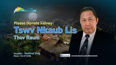 Please Donate Kidney | Tswv Nkaub Lis Thov Raum. 5/15/2016