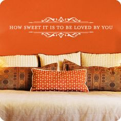 I just love sayings on the wall.. they're a great way to give personality to any room!