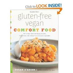 """Amazon.com: Gluten-Free Vegan Comfort Food: 125 Simple and Satisfying Recipes, from """"Mac and Cheese"""" to Chocolate Cupcakes (9780738214900): Lara Ferroni, Susan O'Brien: Books"""