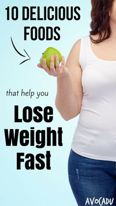 10 Delicious Foods That Help You Lose Weight Fast