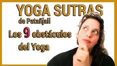 Los9️⃣ OBSTÁCULOS del  YOGA: CONOCE cuáles son y cómo SUPERARLOS 💪 Yoga Sutras De Patanjali, Ashtanga Yoga, Youtube, Women, Youtubers, Youtube Movies