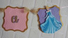 Cinderella... A Disney Princess banner I made for my niece!