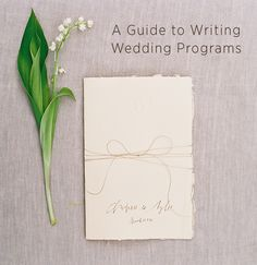 How to Write the Perfect Wedding Program - I like the look of these for an invitation, too!