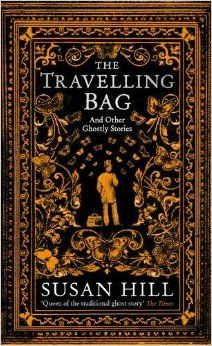 The Travelling Bag: And Other Ghostly Stories: Amazon.co.uk: Susan Hill: 9781781256190: Books