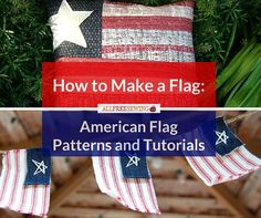 How to Make a Flag + 10 American Flag Patterns and Tutorials | AllFreeSewing.com