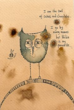ARTFINDER: The Owl Of Cakes And Chocolate by Jilly  Henderson - 'The Owl Of Cakes And Chocolate' is an original artwork on hand stained paper, drawn in ink and pencil. Measuring 100mm x 150mm in size it is a cute, cheeky ...