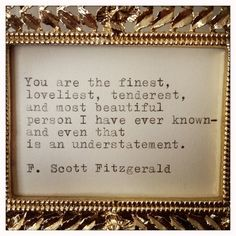 You are beautiful. #quote by F. Scott Fitzgerald