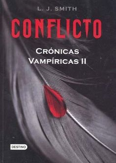 CONFLICTO CRONICAS VAMPIRICAS 2   LISA JANE SMITH  SIGMARLIBROS