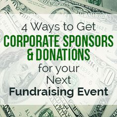 Read the four main ways your nonprofit can obtain corporate sponsors and donations. Tons of fundraising tips from nonprofit experts.