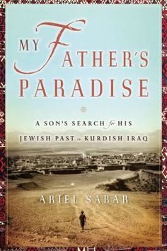 Book Discussion: My Father's Paradise. A Son's Search for His Jewish Past in Kurdish Iraq by Ariel Sabar.  Tuesday, August 14 at 10:00 am or Wednesday, August 15 at 2:00 pm.  Eastern Branch, Shrewsbury - Monmouth County Library System