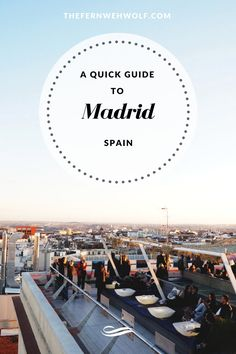 A quick guide to Madrid Spain. Madrid has so much to do. Travellers and bloggers are flocking to this underrated Spanish city to enjoy their tip sipping cocktails and looking at the mountains. You'll find where to eat inside!