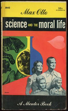 jellobiafrasays:  science and the moral life(1952 ed., cover design by robert jonas)