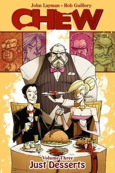 Chew vol. 3: Just Desserts by John Layman, art by Rob Guillory