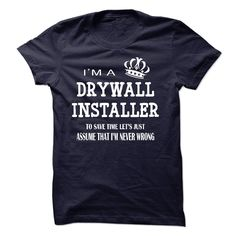 "#grandma #military... Nice T-shirts  i am  a DRYWALL INSTALLER from (ManInBlue)  Design Description: ""i am a DRYWALL INSTALLER, to save time lets just assume that i am never wrong "" shirt is MUST have. Show it off proudly with this tee!  If you do not utterly l..."