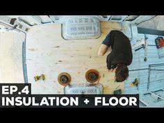 Ep.4 Insulation + Floor - Jaz Morton Van Conversion Insulation, Sprinter Van Conversion, Van Life, Motorhome, Camper, Flooring, Shower, Season 1, Conversation