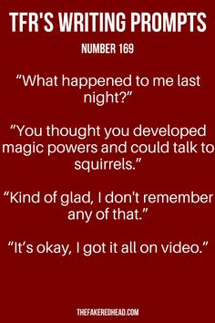 The plot twist was that she does have magic powers and can indeed talk to squirrels.she just hides it well. Book Prompts, Daily Writing Prompts, Book Writing Tips, Dialogue Prompts, Creative Writing Prompts, Writing Challenge, Writing Words, Fiction Writing, Writing Skills