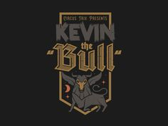 """Kevin """"The Bull"""""""