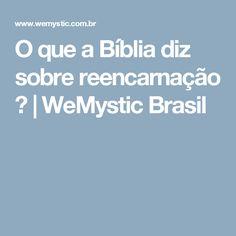 O que a Bíblia diz sobre reencarnação ?  | WeMystic Brasil