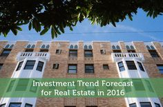 Investment Trend Forecast for Real Estate in 2016