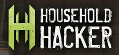 Household Hacker –––––––––––––––––––––––––––––– Home - http://householdhacker.tv . . . Videos - https://youtube.com/user/HouseholdHacker/videos (354) Playlists - https://youtube.com/user/HouseholdHacker/playlists . . . Twitter - http://twitter.com/householdhacker