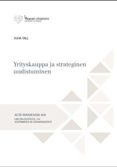 Kuvaus: Tutkimuksessa selvitetään, miten yritys uudistuu yrityskaupan yhteydessä. Tästä yrityskauppaprosessiin monipuolisesti pureutuvasta tutkimuksesta on hyötyä sekä yrityksen myyjille että ostajille.