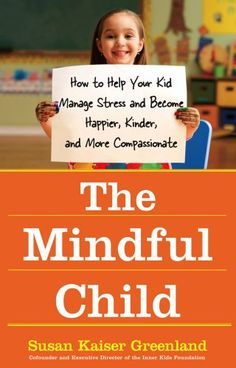The Mindful Child: How to Help Your Kid Manage Stress and... https://www.amazon.de/dp/B003IGDD8E/ref=cm_sw_r_pi_dp_x_-oIMybZ56X262