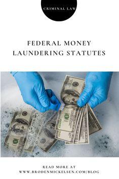 Dallas White Collar Criminal Defense Legal Expert Mick Mickelsen Explains the Basics of Federal Money Laundering Statutes. Criminal Law, Criminal Defense, Money Laundering, White Collar, Dallas, Lawyer, Federal