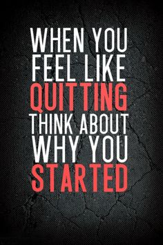"Don't ditch your fit goal: fitness motivation. ""When you feel like quitting think about why you started."" #Quote #Fitness #Inspiration"